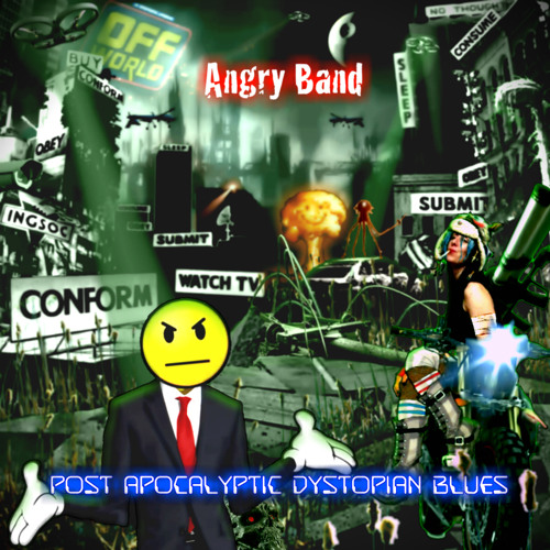 Post Apocalyptic Dystopian Blues - Angry Band
