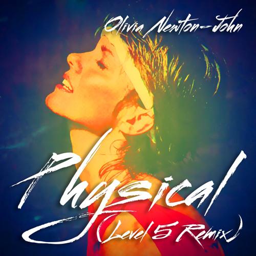 Olivia Newton-John - Physical (Level 5 Remix)