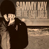 Sammy Kay and the East Los 3 -