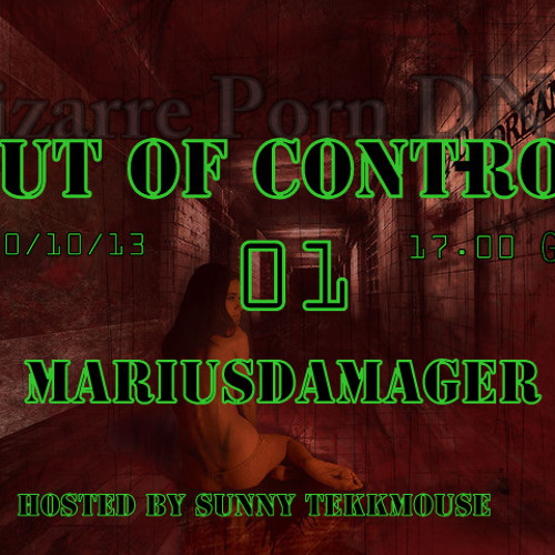 out of Control Podcast - 1   with  MARIUSDAMAGER