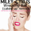 Wrecking Ball (Caked Up Remix) (Hot Britches! Personal Breakdown Future Screw Edit)
