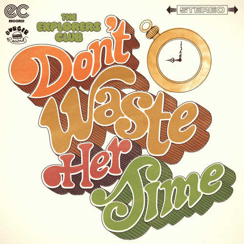 The Explorers Club - Don't Waste Her Time