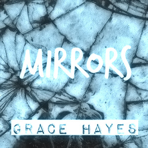 Mirrors, Spoken Word Poetry by Grace Hayes