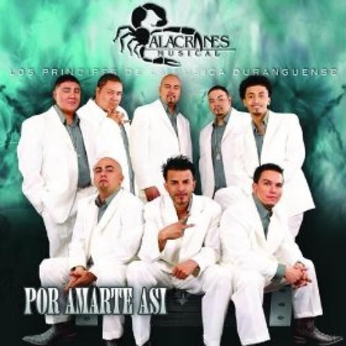 ALACRANES MUSICAL Por Amarte Asi