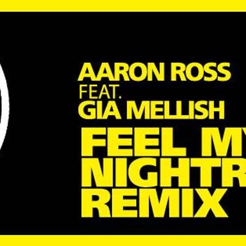 Gia Mellish & Aaron Ross - Feel My Love (Nightrhymes Remix)