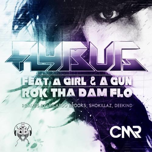 Flybug feat. A Girl And A Gun - ROK THA DAM FLO (Shockillaz Remix)