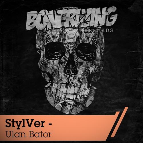 StylVer - Ulan Bator (Original Mix) [Bonerizing Records]
