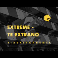 Extreme - Te Extrano (420 Kipah Remix)