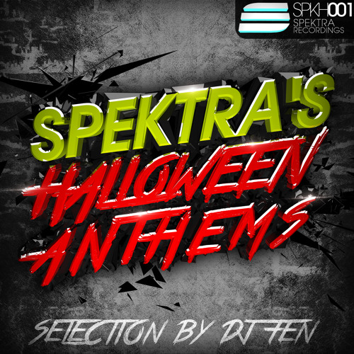 Spektra's Halloween Anthems - Selection by DJ Fen [SPKH001]