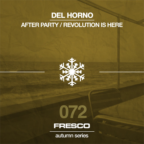 FRE072 - A - Del Horno - After Party (Original Mix) Snippet Low Quality