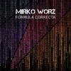 Mirko Worz - Formula Correcta (Original Mix) [Clorophilla Records]
