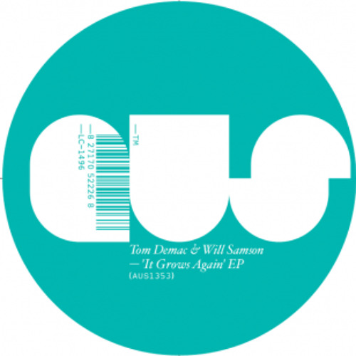 Tom Demac & Will Samson - A1. It Grows Again [OUT 5TH NOVEMBER]