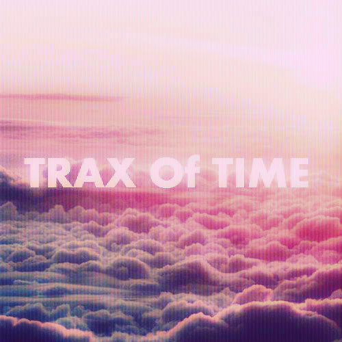 Joe La Pop - TRAX OF TIME