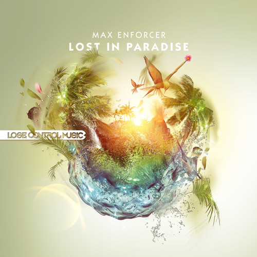 Max Enforcer - Lost In Paradise [Lose Control Music]