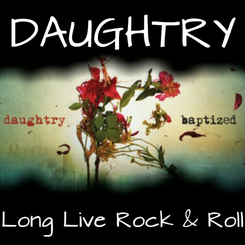 Long Live Rock & Roll (Daughtry cover)