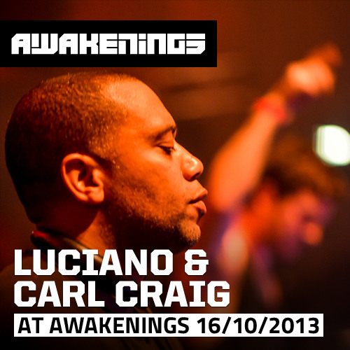 Luciano & Carl Craig at Awakenings ADE 16/10/2013