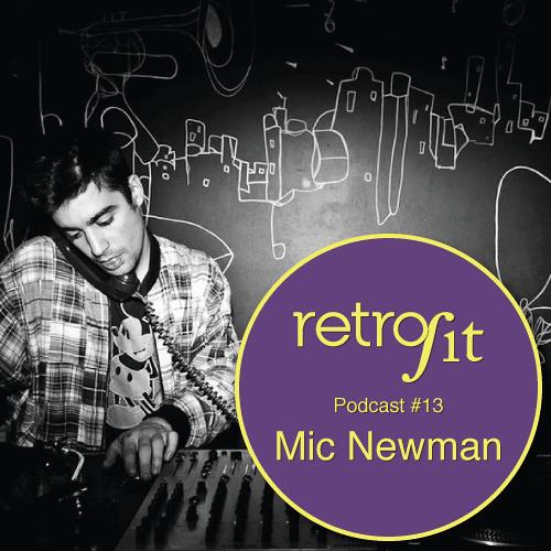 Retrofit Podcast #13:  Mic Newman