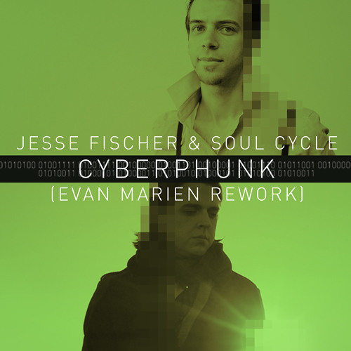 Jesse Fischer & Soul Cycle - Cyberphunk (Evan Marien Rework)