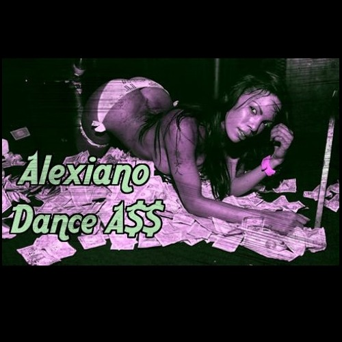 Dance Ass (Alexiano Remix)- Big Sean & Nicki Minaj