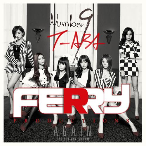 T - Ara - Number 9 (Ferry Remix) FREE DOWNLOAD