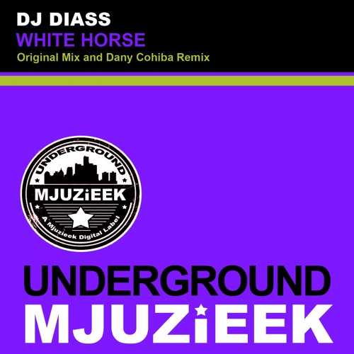 OUT NOW! DJ Diass - White Horse (Dany Cohiba Remix)