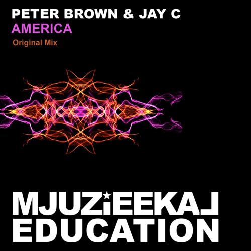 OUT NOW! Peter Brown & Jay C - America (Original Mix)