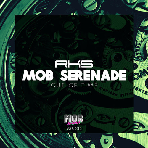 Mob Serenade - Out Of Time