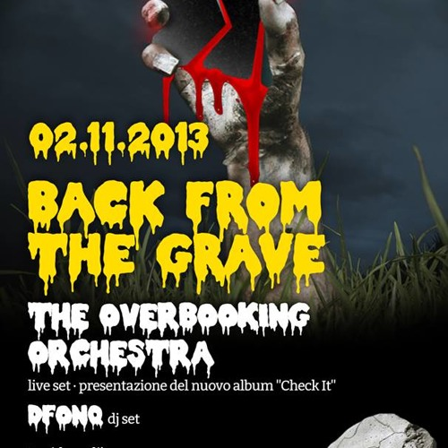 (holy saturday!) 2 nov: The Overbooking Orchestra @ S! is Back From The Grave // Masseria S. Agapito