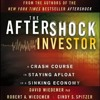 The Aftershock Investor by David & Robert Wiedemer and Cindy Spitzer, Narrated by Allan Robertson