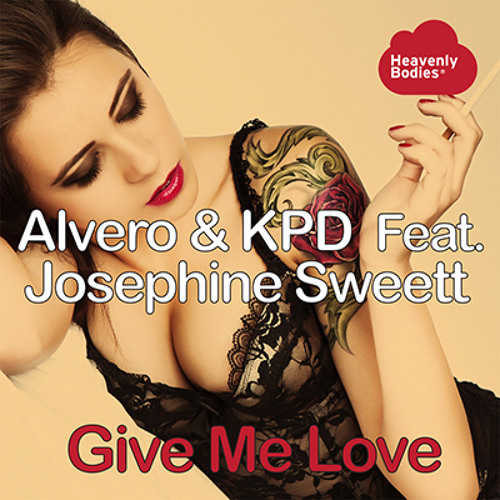Give Me Love (Original Mix) - Alvero & KPD Feat. Josephine Sweett