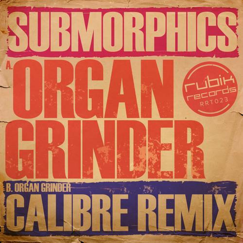 Submorphcs - Organ Grinder (Original Mix)
