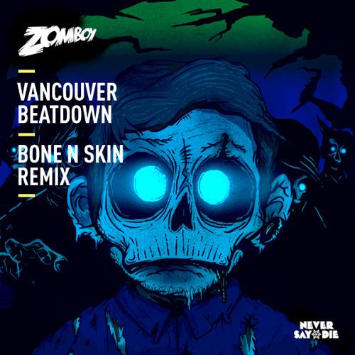 Zomboy - Vancouver Beatdown (Bone N Skin Remix)