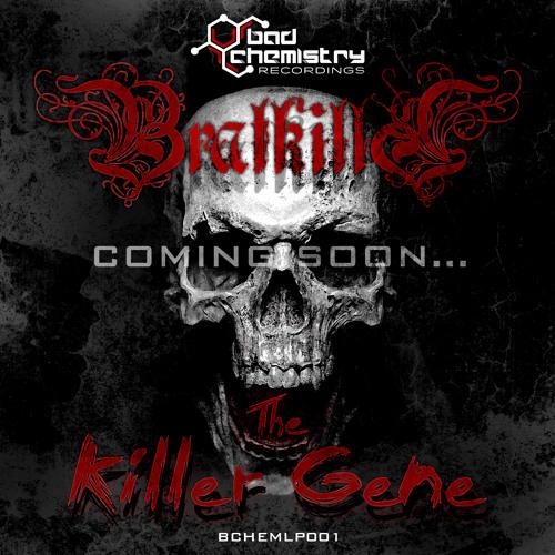 BCHEMLP001 - Bratkilla - The Killer Gene *OUT NOW*
