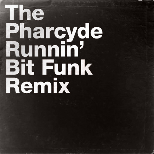 The Pharcyde - Runnin' (Bit Funk Remix)