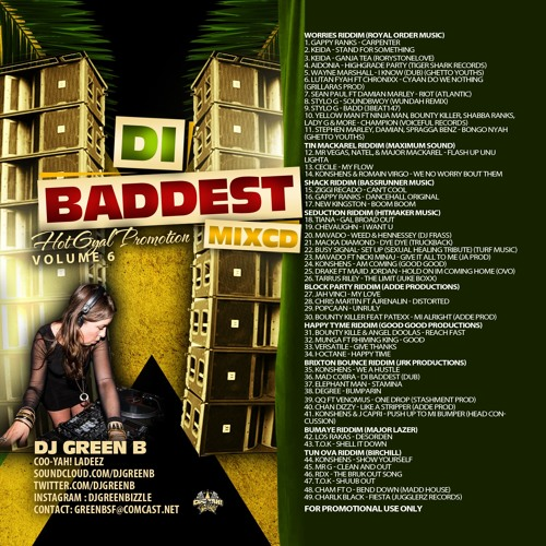 DI BADDEST MIXCD - DJ GREEN B HOT GYAL PROMOTION VOL6