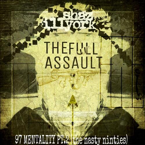 SHAZ ILLYORK-The Full Assault (97 mentality Remix)
