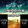 Makj Vs Icona Pop - I love Hold Up [Drimmiks Mashup 2k13]