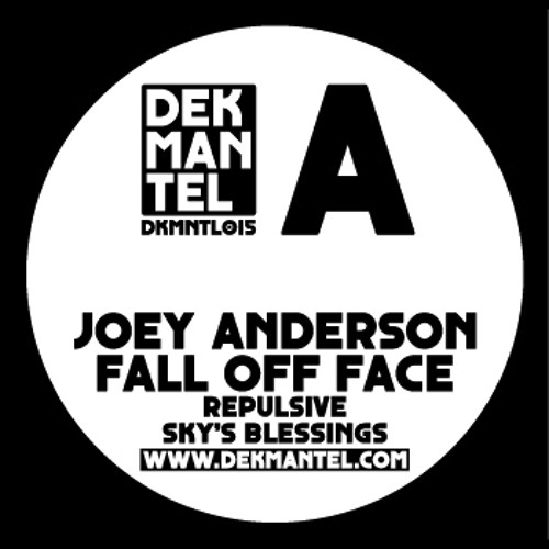 DKMNTL015 // Joey Anderson - Fall Off Face