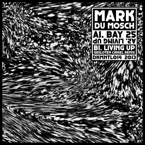 DKMNTL014 // Mark du Mosch - Bay 25 (w/ Gesloten Cirkel Remix)