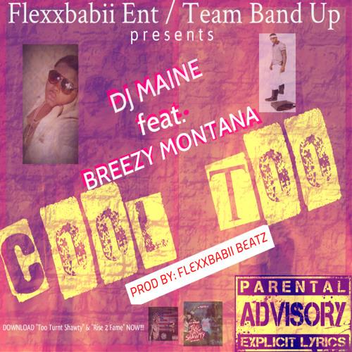 DJ Maine - Cool Too ft. Breezy Montana (Prod By: Flexxbabii Beatz)