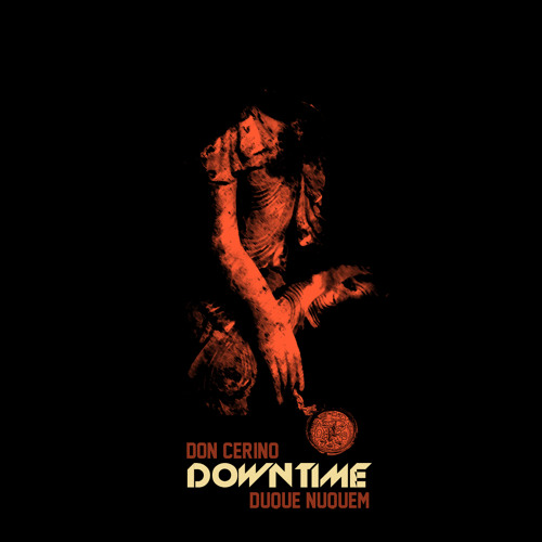 Don Cerino VOICES ft City Da GOD (Prod Duquenuquem)  http://goo.gl/jbz9qb <- full album dl