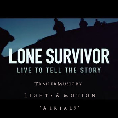 """Aerials"" - Lone Survivor Trailer Music - Lights & Motion"
