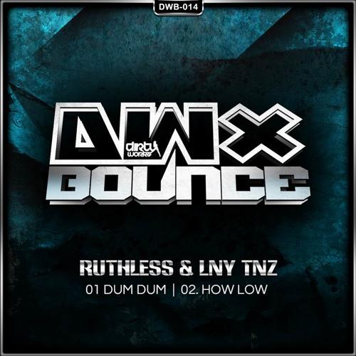 Ruthless & LNY TNZ - Dum Dum