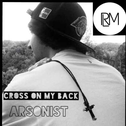 Arsonist - Cross On My Back