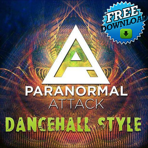 Paranormal Attack - Dancehall Style ( FREE DOWNLOAD )