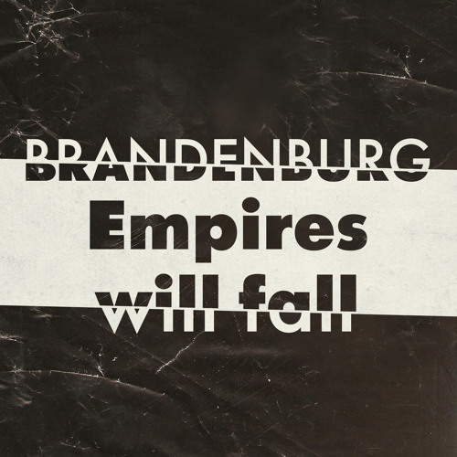 Brandenburg - Empires Will Fall