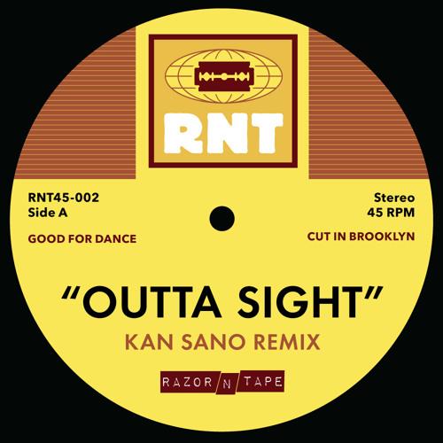 Outta Sight (Kan Sano Remix)
