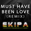Roxette - Must Have Been Love (Ekipa Production Remix)
