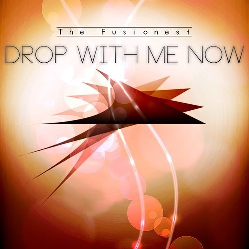 Drop With Me Now by The Fusionest