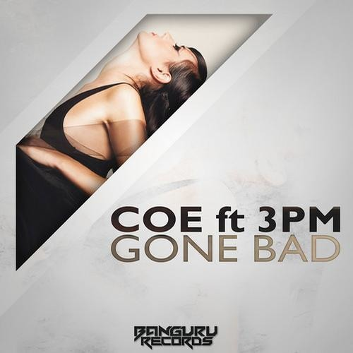 Gone Bad by Coe ft. 3PM (The Madison Fireball Remix)